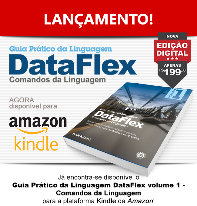 """LANÇAMENTO: Nova Edição Digital do """"GUIA PRÁTICO DA LINGUAGEM DATAFLEX - COMANDOS DA LINGUAGEM"""" para dispositivos e aplicativos Kindle!"""